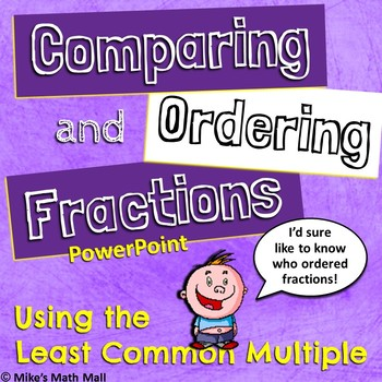 Comparing and Ordering Fractions Using the LCM (Bundled Po