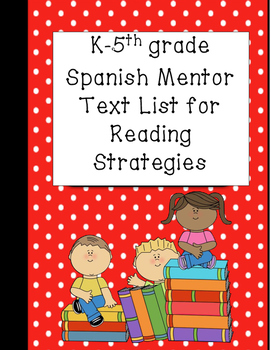 Complete K-5th Spanish Mentor Text List for Reading Comprehension