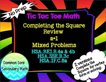 Completing the Square a=1 Mixed Problems: T3 Tic Tac Toe M