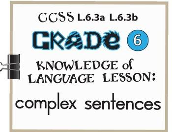 Complex Sentences Lesson/Activity Grade 6 CCSS Knowledge o