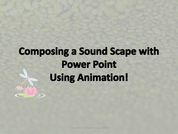Composing a Sound Scape with Power Point Using Animation