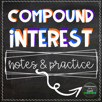 Compound Interest: Notes & Practice