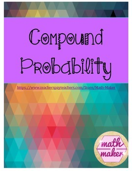 Probability ~Compound Events  Distinguish Independent vs.