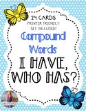 """Compound Words """"I Have, Who Has"""""""