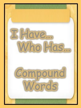 Compound Words  I Have... Who Has...  Game