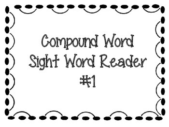 Compound Words Sight Word Reader
