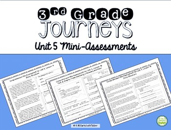 Comprehension Mini Assessments - Journeys Unit 5, 3rd Grade