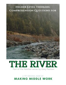 The River by Gary Paulsen Higher Level Comprehension Quest