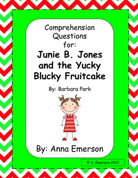 Comprehension Questions for Junie B. Jones and the Yucky B