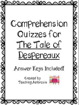 Comprehension Quizzes with Answer Keys for The Tale of Despereaux