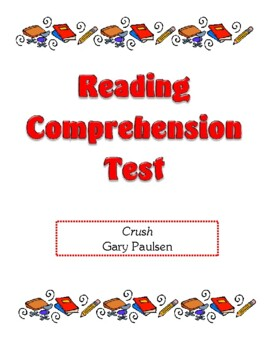 Comprehension Test - Crush (Paulsen)