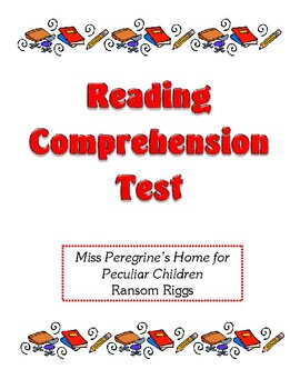 Comprehension Test - Miss Peregrine's Home for Peculiar Ch