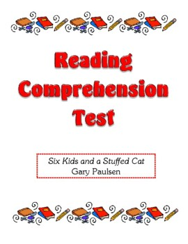 Comprehension Test - Six Kids and a Stuffed Cat (Paulsen)