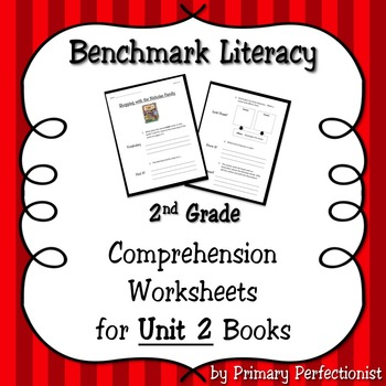 Comprehension Worksheets for Benchmark Literacy - Grade 2, Unit 2