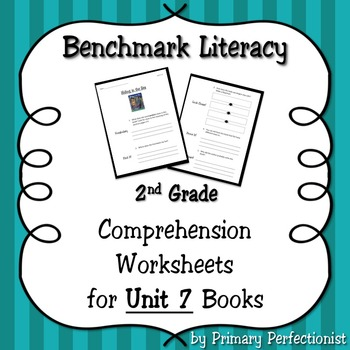 Comprehension Worksheets for Benchmark Literacy - Grade 2, Unit 7