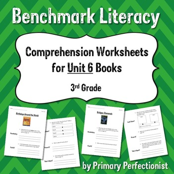 Comprehension Worksheets for Benchmark Literacy - Grade 3, Unit 6
