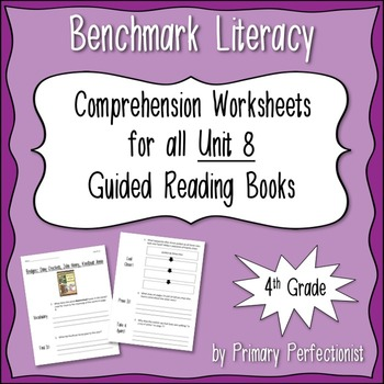 Comprehension Worksheets for Benchmark Literacy - Grade 4, Unit 8