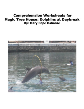 Comprehension Worksheets for Magic Tree House: Dolphins at