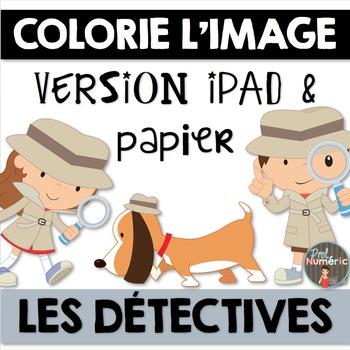 Compréhension de lecture et Colorie l'image - LES DÉTECTIVES
