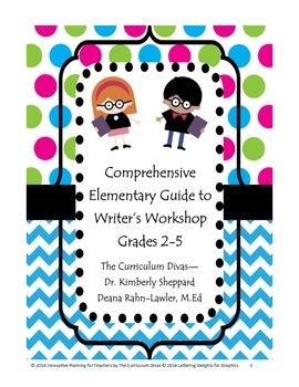 Comprehensive Elementary Guide to Writer's Workshop Grades 2-5
