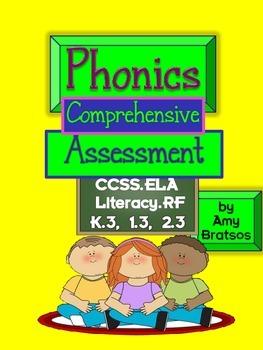 Comprehensive Phonics Assessment - CCSS ELA RF.K.3, RF.1.3