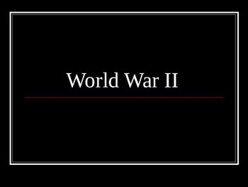 Comprehensive World War II PowerPoint Notes and Interactiv