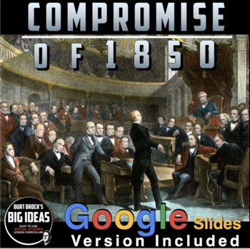 Compromise of 1850 - A.P., Honors PPT & Keynote with Lectu