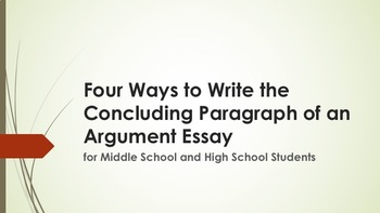 Concluding Paragraph Methods for an Argument Essay—Middle