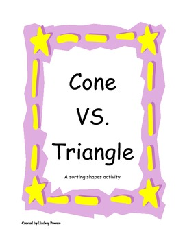Cone VS. Triangle - a sorting shapes activity