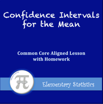 Confidence Intervals for the Mean (Lesson with Homework)