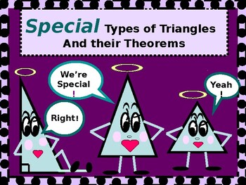 Power-Point:  Special Types of Triangles:  Isosceles, Equi
