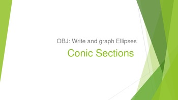 Conic Sections: Properties of Ellipse Equations and Graphs