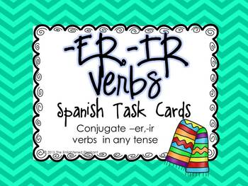 Conjugate -ER, IR verbs (any tense) Spanish Task Cards