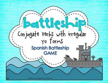 Conjugate Verbs with Irregular Yo Forms Spanish Battleship Game