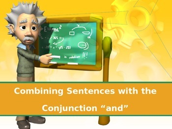 "Conjunction Powerpoint : Combining Sentences with ""and"""
