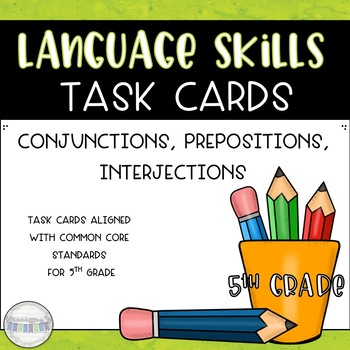 Conjunctions, Prepositions, and Interjections Task Card Set
