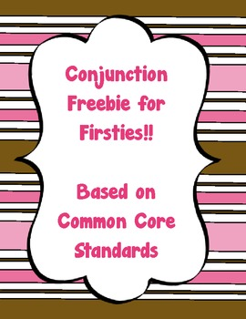 Conjunctions for Firsties: Based on the Common Core