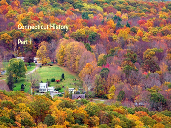 Connecticut History PowerPoint - Part I