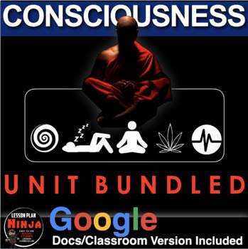 Consciousness Unit Bundled - Worksheets, PPTs, Projects, P