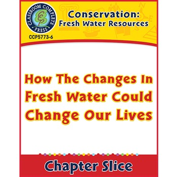 Conservation: How The Changes In Fresh Water Could Change