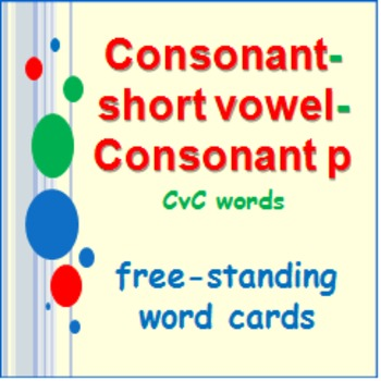 Consonant-short vowel-letter p  (CvC) Word Cards