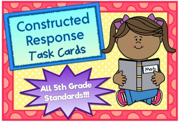 Constructed Response Task Cards - ALL 5th Grade Common Core Math