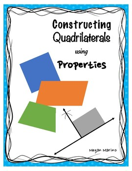 Constructing Quadrilaterals Based on Properties