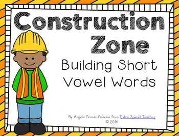 Construction Zone - Building Short Vowel Words