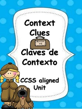Context Clues - Common Core Aligned Unit - in Spanish and English