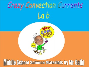 NGSS MS./HS. Earth's Systems: Convection Currents Lab