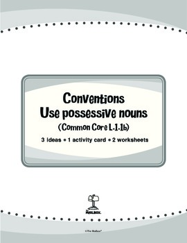 Conventions: Use Possessive Nouns (Common Core L.1.1b)