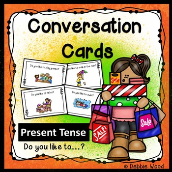 Conversation Cards:  Present Tense (Likes and Dislikes)