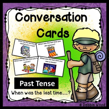 Conversation Cards:  Past Tense (When was the last time you...?)