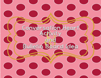 Conversation Heart Activity and Bulletin Board Activity